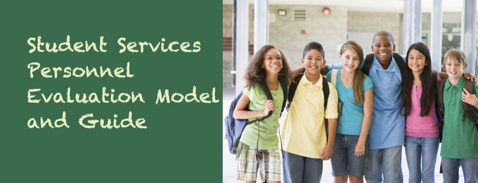 Student Services Personnel Evaluation Model and Guide